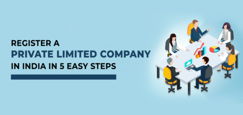 Register a Private Limited Company in India in 5 Easy Steps
