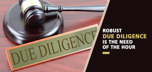 Robust Due Diligence is the Need of The Hour