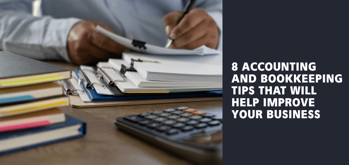 8 Accounting & Bookkeeping Tips: Methods that will Improve Your Business - SetmyCompany