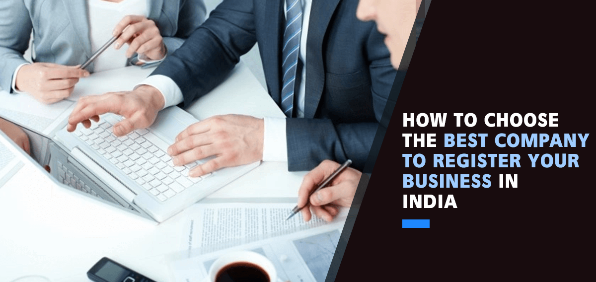 How To Choose the Best Company To Register Your Business In India?