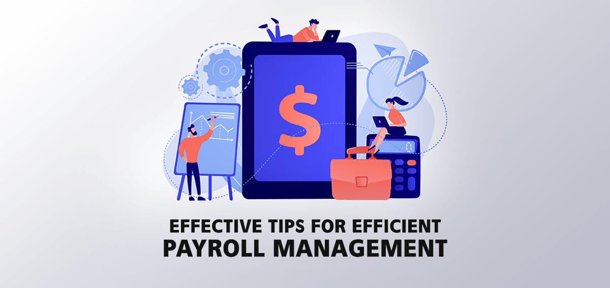 5 Effective Tips for Efficient Payroll Management